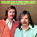 19-England-Dan-John-Ford-Coley-Nights-Are-Forever
