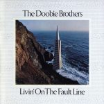45-The-Doobie-Brothers-Livin-on-the-fault-line